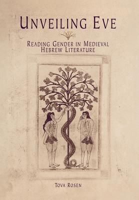 Unveiling Eve: Reading Gender in Medieval Hebrew Literature