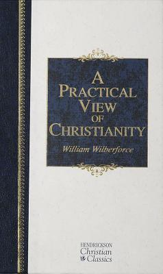 A Practical View of Christianity by William Wilberforce