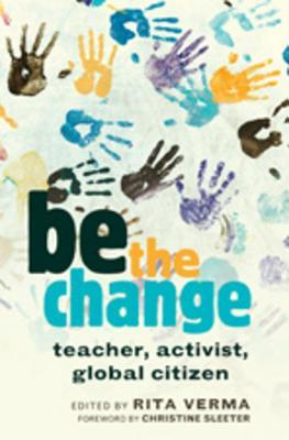 Be the Change: Teacher, Activist, Global Citizen