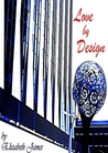 Love By Design  (Design #1)