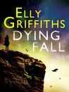 Dying Fall: A Ruth Galloway Investigation (Ruth Galloway 5)