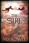 The Sire by M.S. Fowle