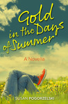 Gold in the Days of Summer by Susan Pogorzelski