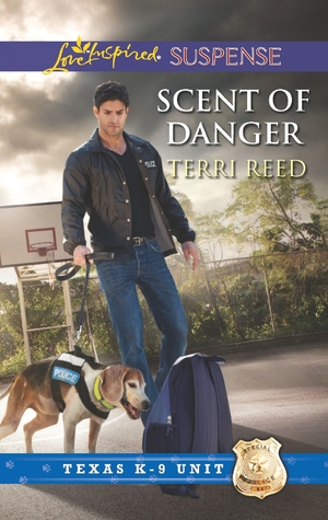 Scent of Danger (Texas K-9 Unit #5)