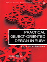 Practical Object Oriented Design in Ruby by Sandi Metz