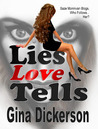 Lies Love Tells by Gina Dickerson