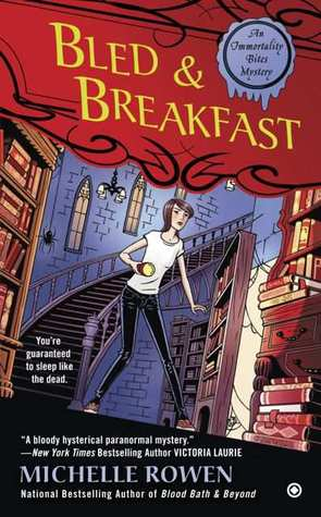 Bled & Breakfast (Immortality Bites Mysteries, #2)