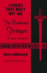 The Handsome Stranger: El guapo extranjero (Stories That Must Not Die, #6)