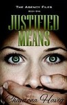 Justified Means ( The Agency Files, #1)