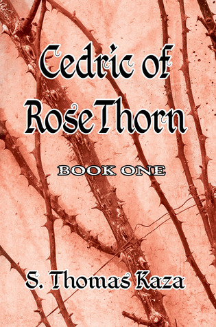 Cedric of RoseThorn: Book One