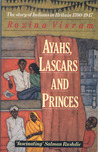 Ayahs, Lascars, And Princes: Indians In Britain, 1700 1947