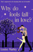Why Do Fools Fall in Love? by Louise Marley