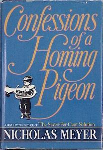 Confessions of a Homing Pigeon by Nicholas Meyer