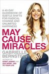 May Cause Miracles:  A 40 Day Guidebook