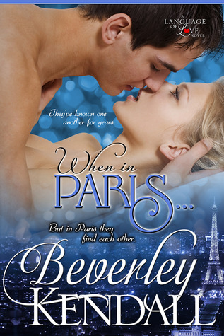 When in Paris... by Beverley Kendall