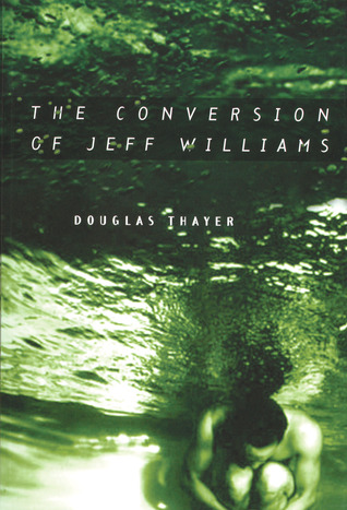 The Conversion of Jeff Williams by Douglas Thayer