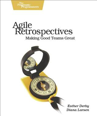 Agile Retrospectives by Esther Derby
