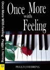 Once More with Feeling by Peggy J. Herring