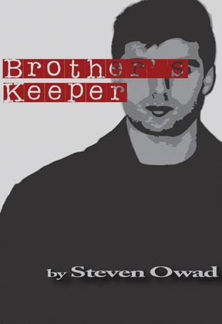 BROTHERS KEEPER by Steven Owad