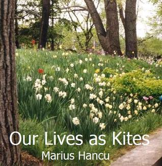 Our Lives as Kites by Marius Hancu