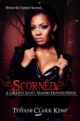 Scorned (LeKrista Scott, Vampire Hunted #1)