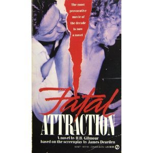 Fatal Attraction: A Novel