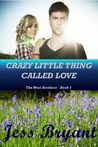 Crazy Little Thing Called Love (The West Brothers, #1)