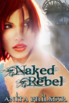 Naked Rebel by Anita Philmar