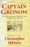 Captain Gronow: His Reminiscences of Regency & Victorian Life 1810-1860