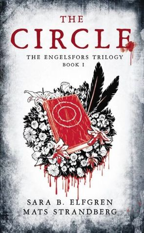 Review: The Circle (The Engelfors Trilogy #1) by Sara B. Elfgren and Mats Strandberg