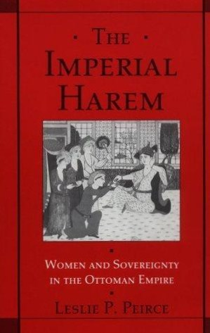 The Imperial Harem: Women and Sovereignty in the Ottoman Empire