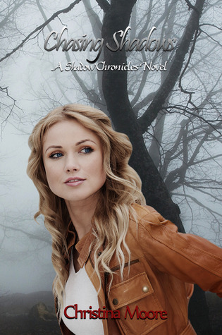 Chasing Shadows (Shadow Chronicles, #1)