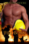 Fire Born (Firehouse 343, #1)