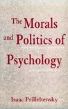 The Morals and Politics of Psychology: Psychological Discourse and the Status Quo