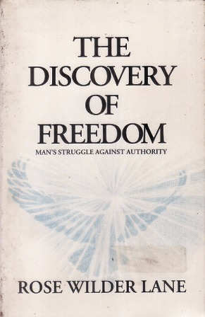 The Discovery of Freedom by Rose Wilder Lane