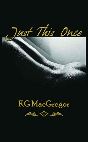 Just This Once by K.G. MacGregor