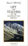 Life and Teaching Of The Masters Of The Far East, Vol 1