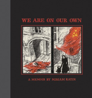We Are On Our Own by Miriam Katin