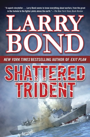 Shattered Trident  - Larry Bond