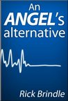 An Angel's Alternative by Rick Brindle