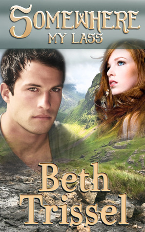 Somewhere My Lass by Beth Trissel
