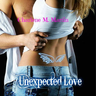 Unexpected Love by Charlene M. Martin