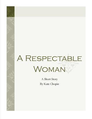 a respectable woman kate chopin summary