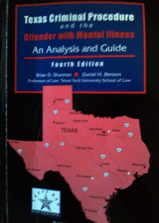 Texas Criminal Procedure and the Offender with Mental Illness: An Analysis and Guide