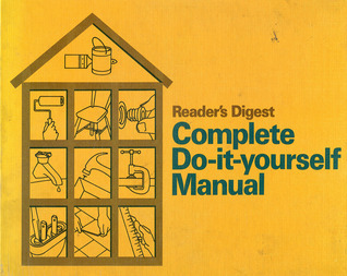 Complete Do-it-yourself Manual by Reader's Digest Association