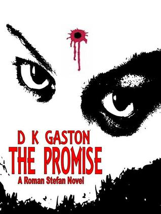 The Promise by D.K. Gaston