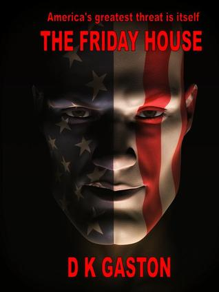 The Friday House by D.K. Gaston