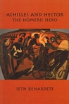 Achilles and Hector: The Homeric Hero
