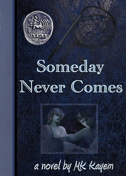 Someday Never Comes by M.K. Kayem