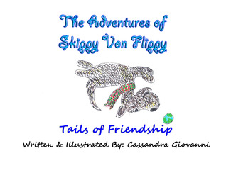 The Adventures of Skippy Von Flippy: Tails of Friendship (Skippy Tales, #1)